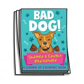 Bad Dog! Coloring Pages