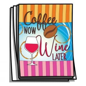 Coffee Now, Wine Later Coloring Pages